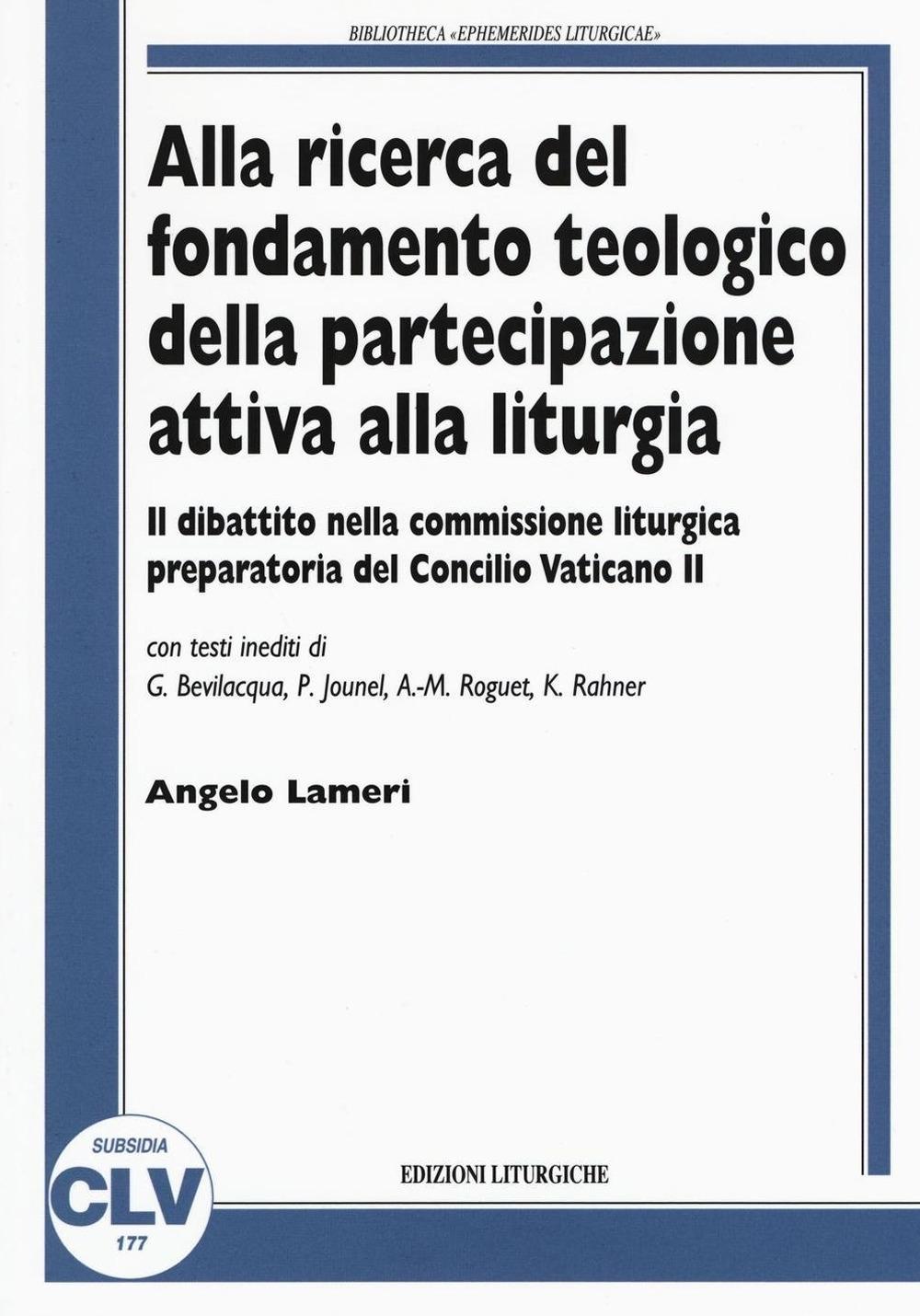 Alla ricerca del fondamento teologico della partecipazione attiva alla liturgia. Il dibattito nella commissione liturgica preparatoria del Concilio Vaticano II.