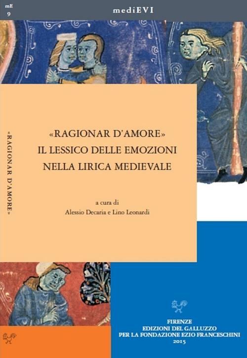 «Ragionar d'amore». Il lessico delle emozioni nella lirica medievale.