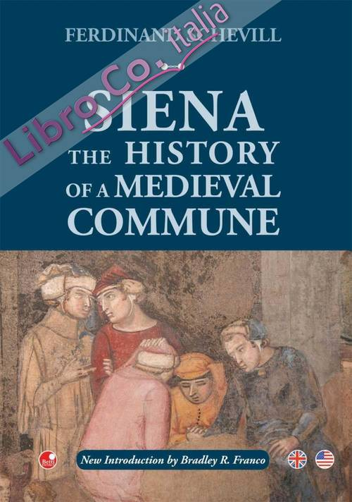 Siena. The history of a medieval commune.