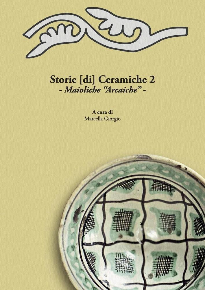 Storie [di] ceramiche 2. Maioliche