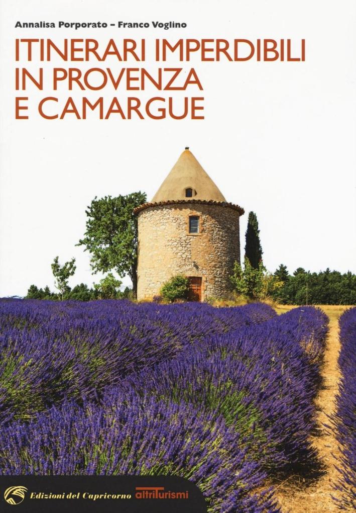 Itinerari imperdibili in Provenza e Camargue.