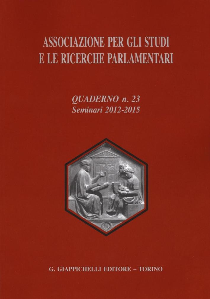 Associazione per gli studi e le ricerche parlamentari. Vol. 23
