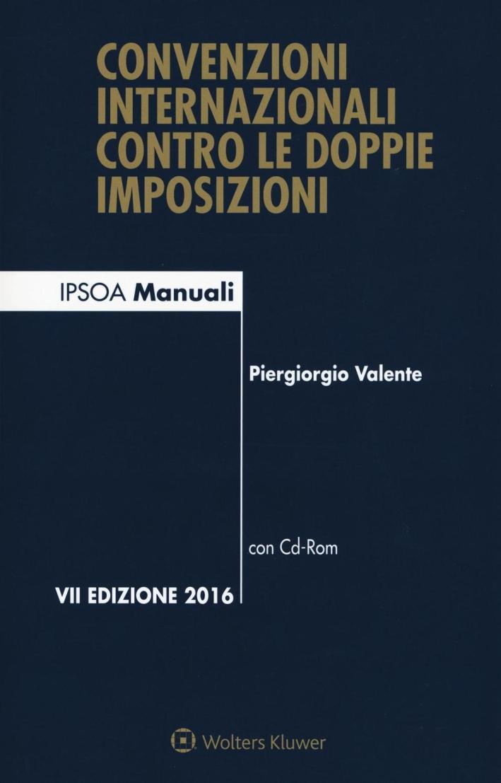 Convenzioni internazionali contro le doppie imposizioni. Con CD-ROM.