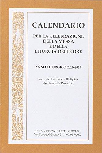 Calendario per la celebrazione della messa e della liturgia delle ore 2016-2017