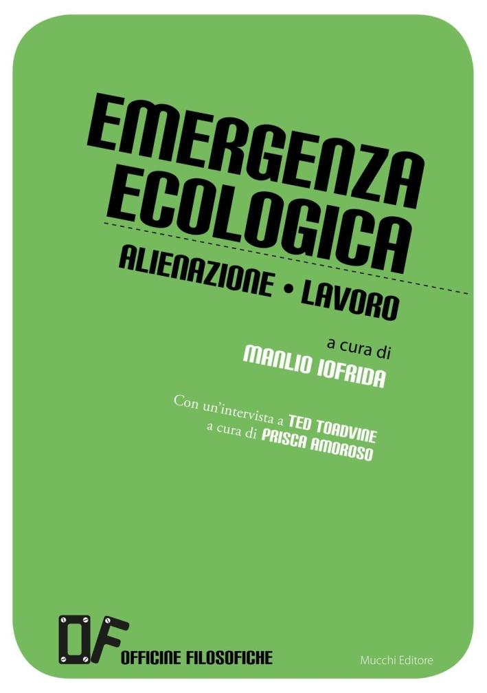 Emergenza ecologica. Alienazione lavoro.