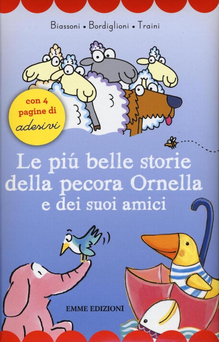 Le più belle storie di Ornella e Paperina. Con adesivi.