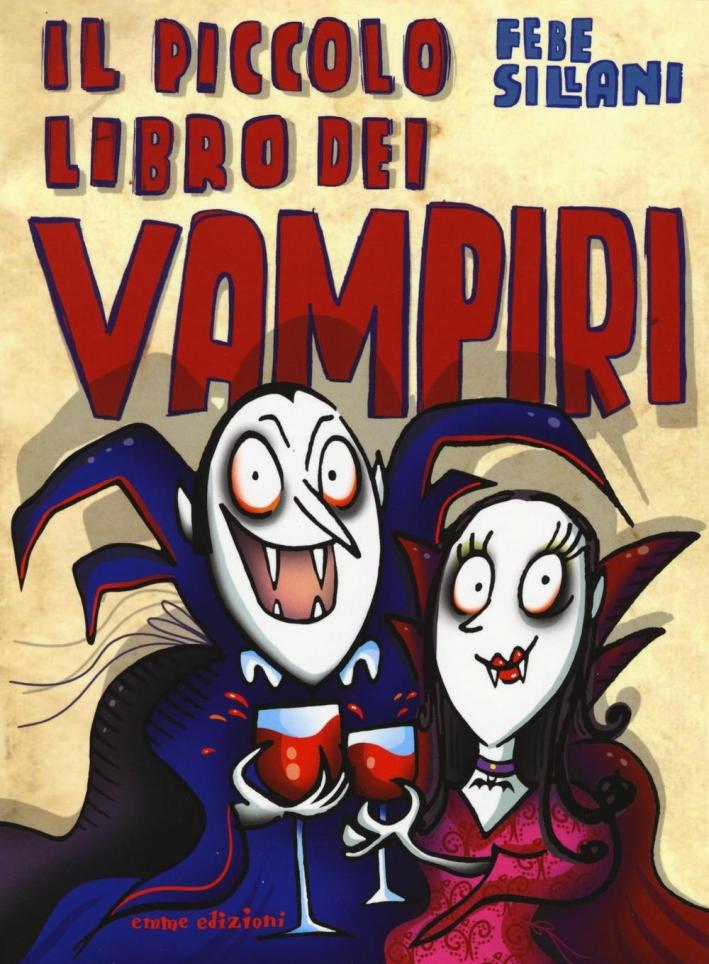 Il piccolo libro dei vampiri. Piccoli libri mostruosi.