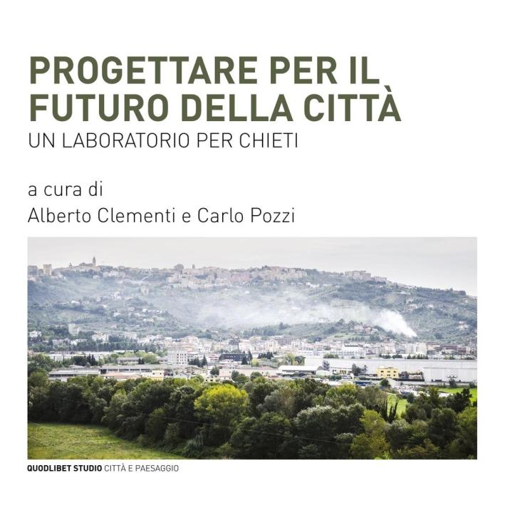 Progettare per il futuro della città. Un laboratorio per Chieti.