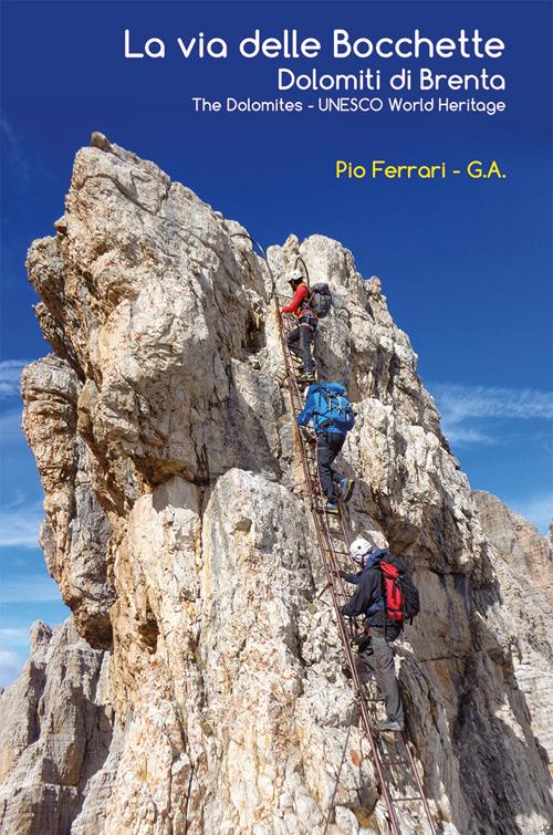 La via delle Bocchette. Dolomiti di BrentaThe Dolomites. Unesco world heritage. Con carta escursionistica 1:25.000. Ediz. multilingue.