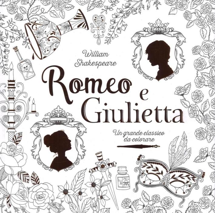 Romeo e Giulietta. Album da colorare anti-stress.