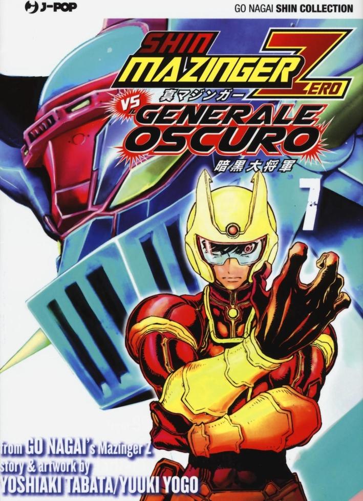 Shin Mazinger Zero vs il Generale Oscuro. Vol. 7.