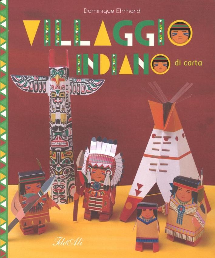 Villaggio indiano di carta. Ediz. illustrata