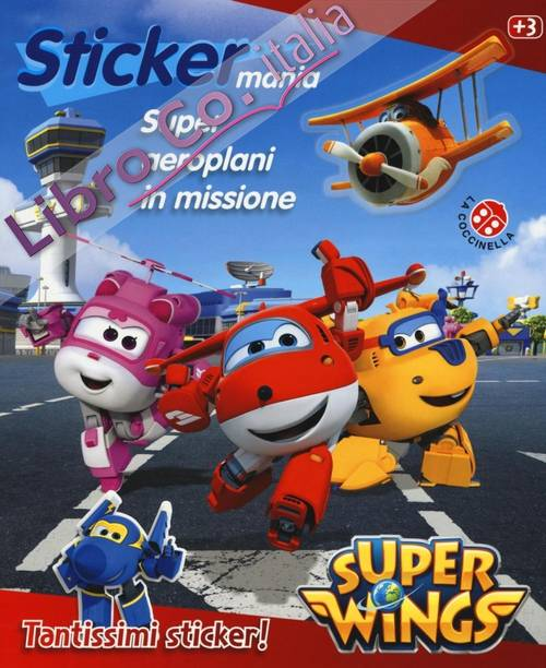 Super aeroplani in missione. Sticker mania. Super Wings. Ediz. illustrata