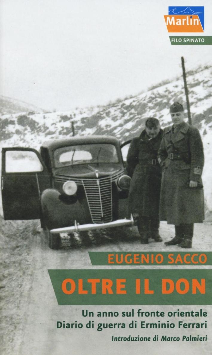 Oltre il Don. Un anno sul fronte orientale. Diario di guerra di Erminio Ferrari.