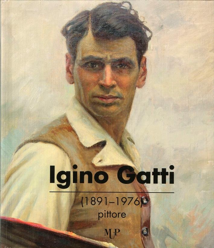 Igino Gatti (1891-1976) Pittore. Retrospettiva Antologica