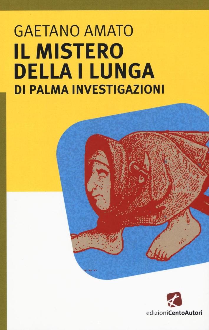 Il mistero della I lungua. Di Palma investigazioni.