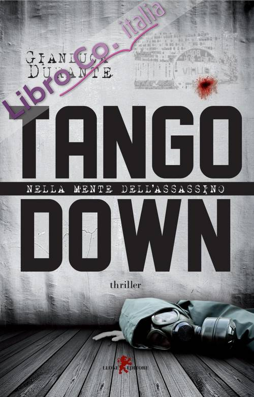 Tango down. Nella mente dell'assassino.