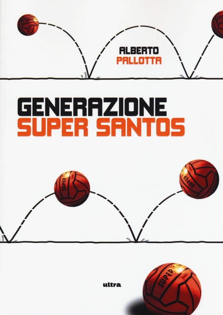 Generazione Super Santos.
