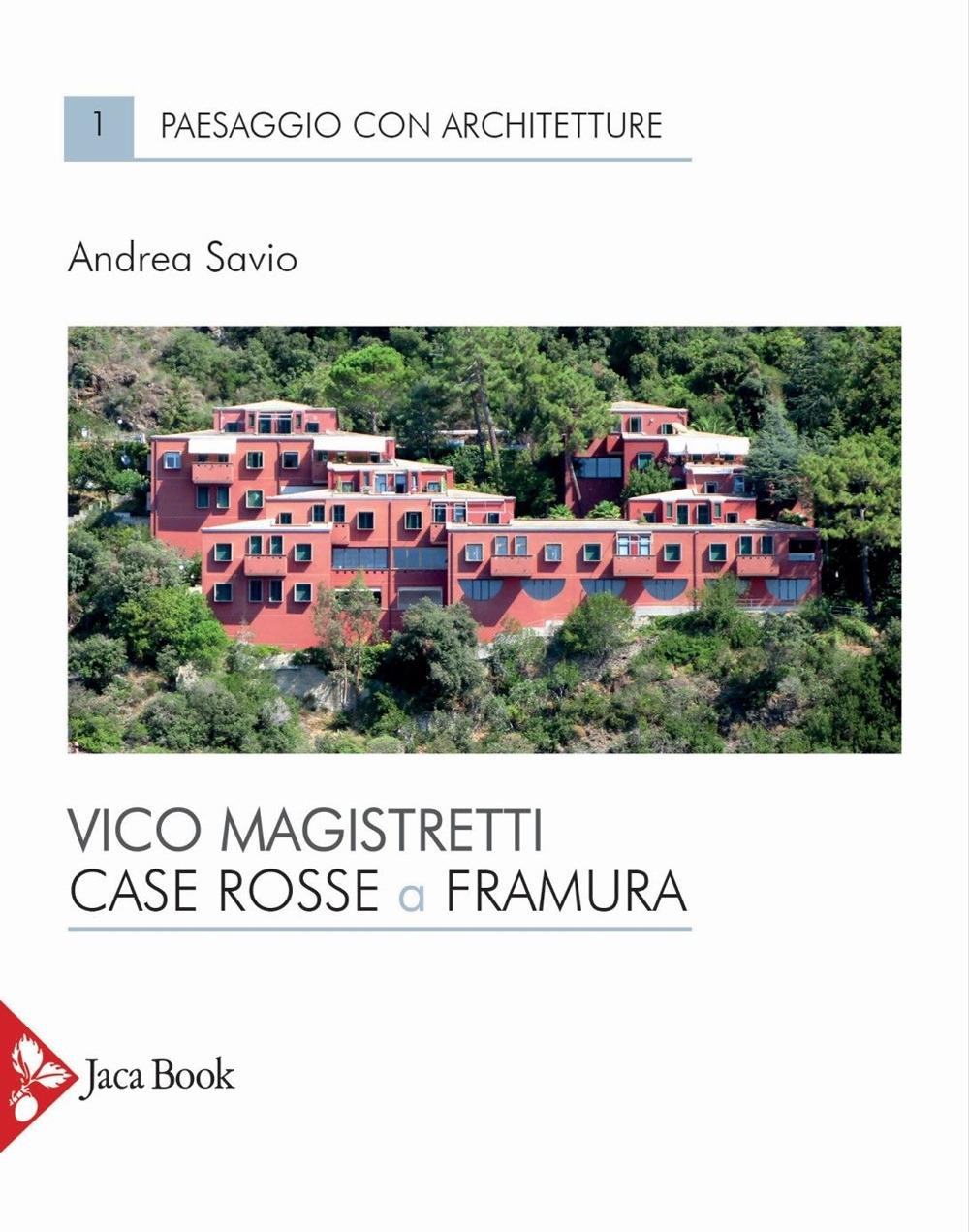 Vico Magistretti. Case rosse e Framura