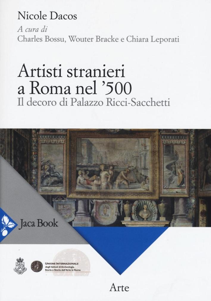 Gli Artisti Stranieri a Roma nel '500. Il Decoro di Palazzo Ricci-Sacchetti.