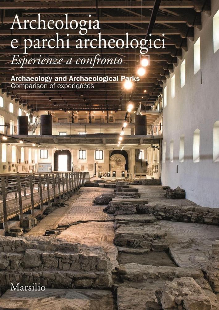 Archeologia e parchi archeologici. Esperienze a confronto.