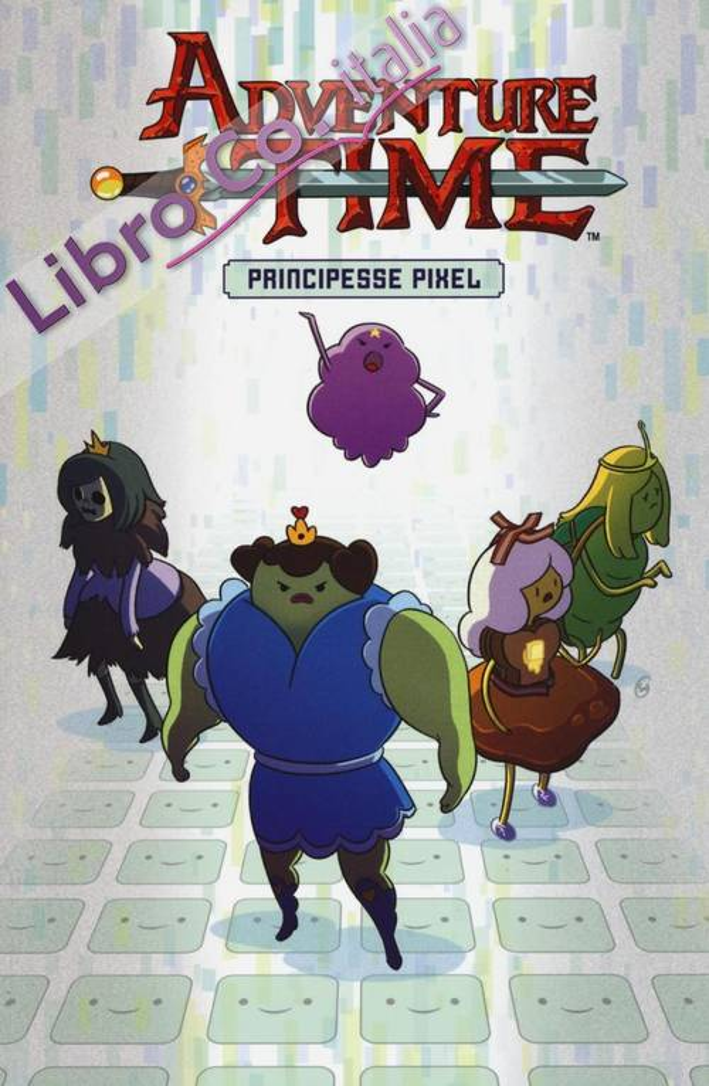 Adventure time. Principesse Pixel.