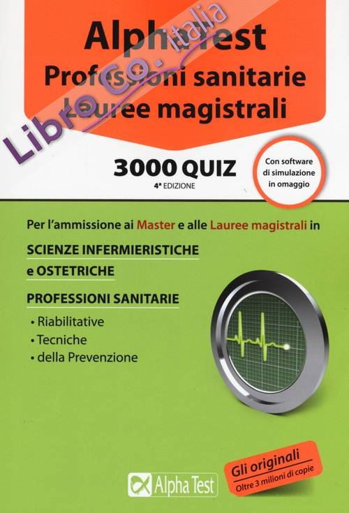 Alpha Test. Professioni sanitarie. Lauree magistrali. 3000 quiz. Con software di simulazione