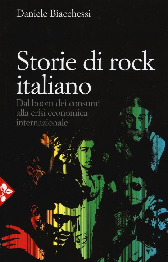 Storie di Rock Italiano. Dal Boom dei Consumi Crisi Economica Internazionale.