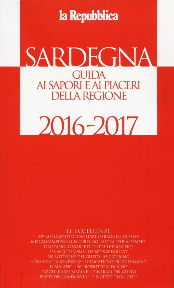 Sardegna. Guida ai sapori e ai piaceri della regione 2016-2017