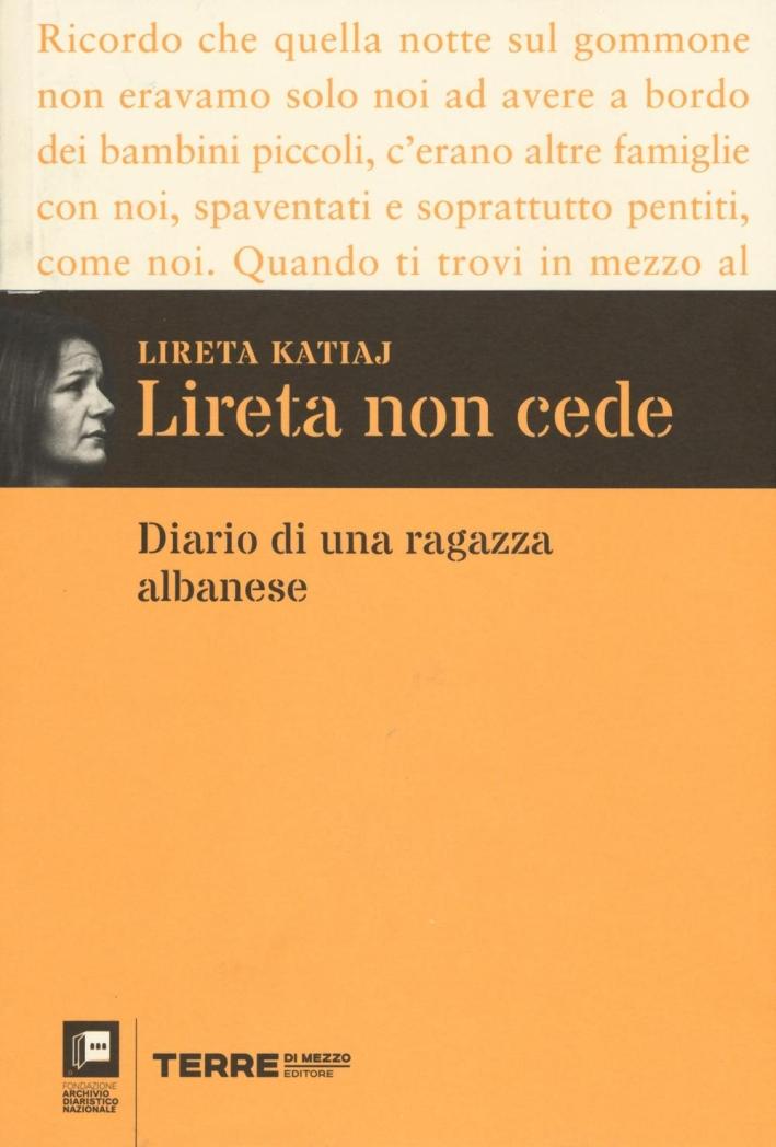 Lireta non cede. Diario di una ragazza albanese.