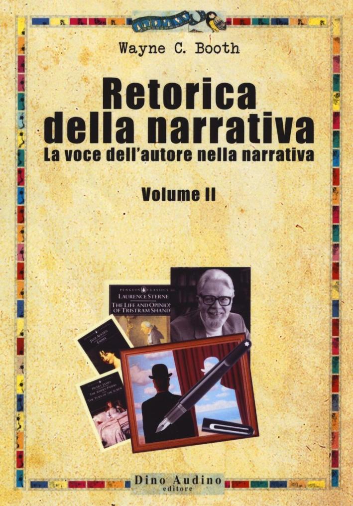 Retorica della narrativa. Vol. 2: La voce dell'autore nella narrativa.