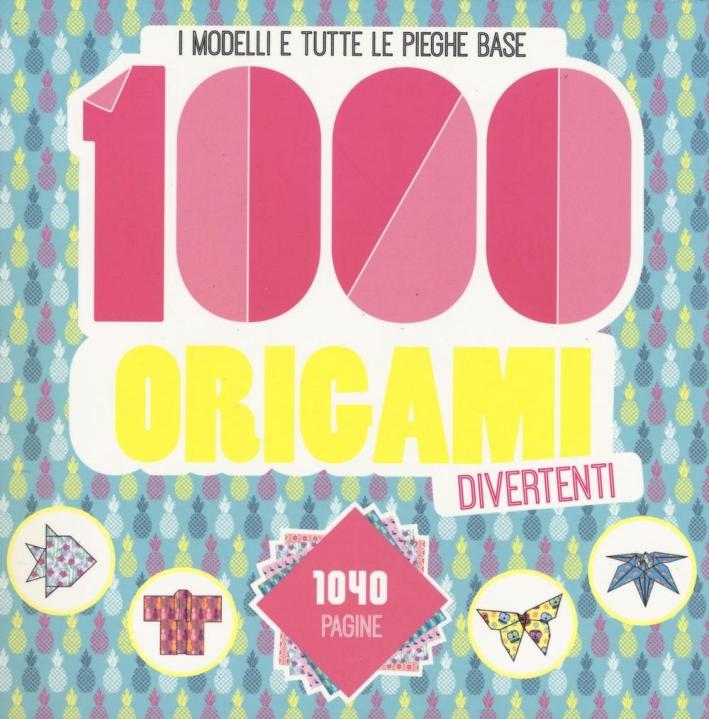1000 origami divertenti. Ediz. illustrata