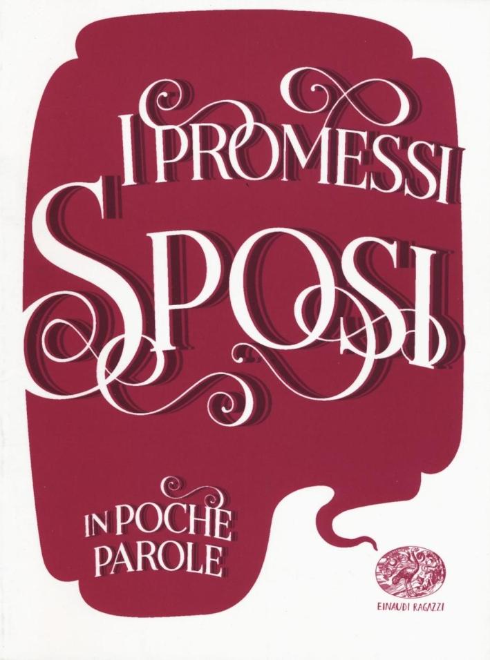 I promessi sposi da Alessandro Manzoni.