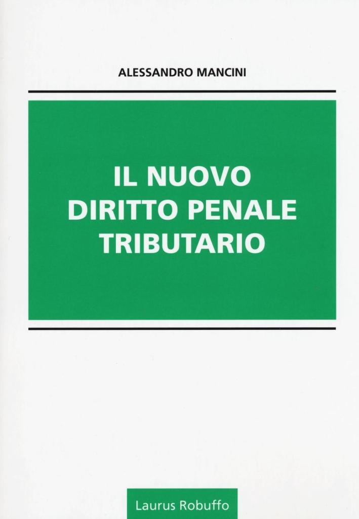 Il nuovo diritto penale tributario.