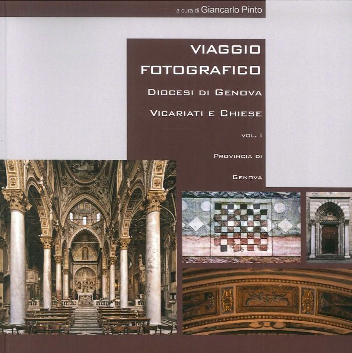 Viaggio Fotografico. Diocesi di Genova, Vicariati e Chiese. Volume 1. 9 Vicariati, 67 Chiese.
