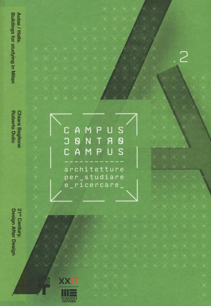 Campus contro campus 2... XXI Triennale di Milano international exhibition. 21st Century. Design after design.