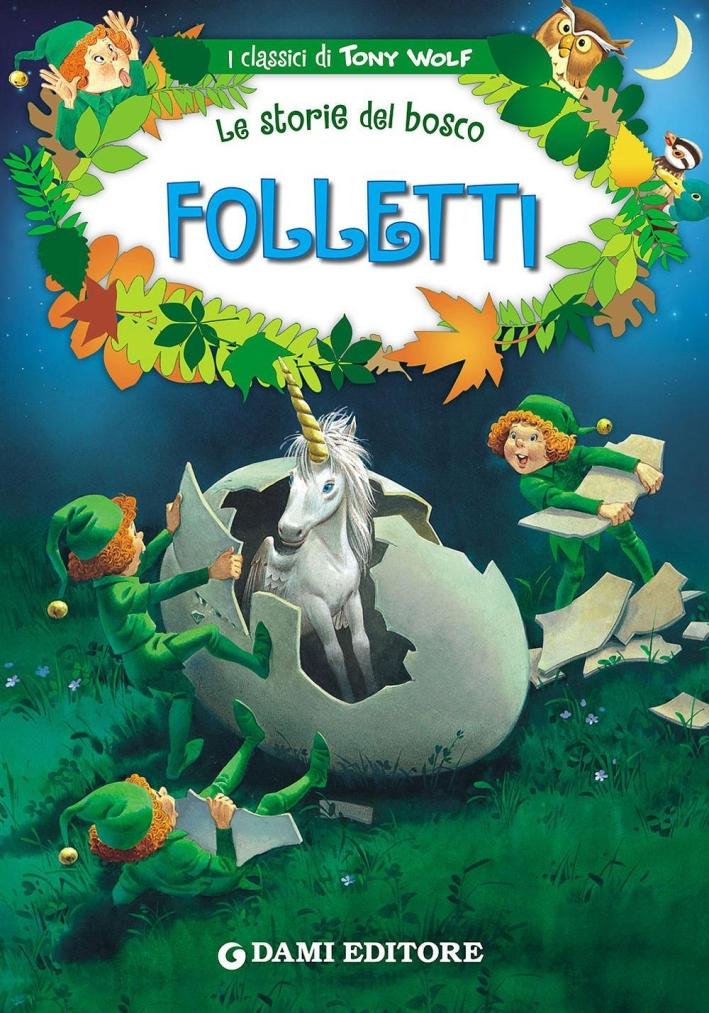 Folletti. Le storie del bosco. Ediz. illustrata