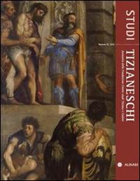 Studi tizianeschi. Annuario della Fondazione Centro studi Tiziano e Cadore. Vol. 9.