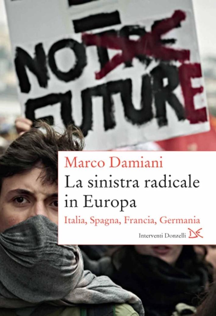 La sinistra radicale in Europa. Italia, Spagna, Germania, Francia.