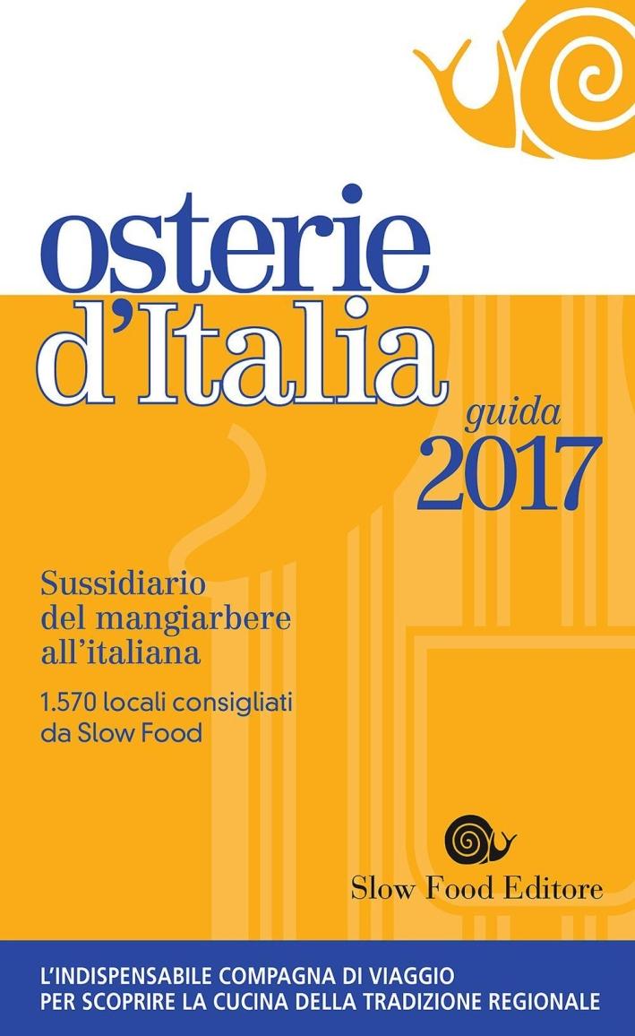 Osterie d'Italia 2017. Sussidiario del mangiarbere all'italiana.
