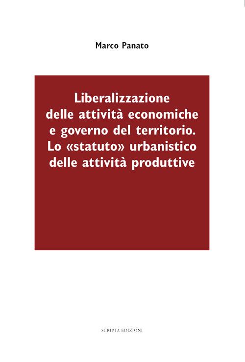 Liberalizzazione delle attività economiche e governo del territorio. Lo
