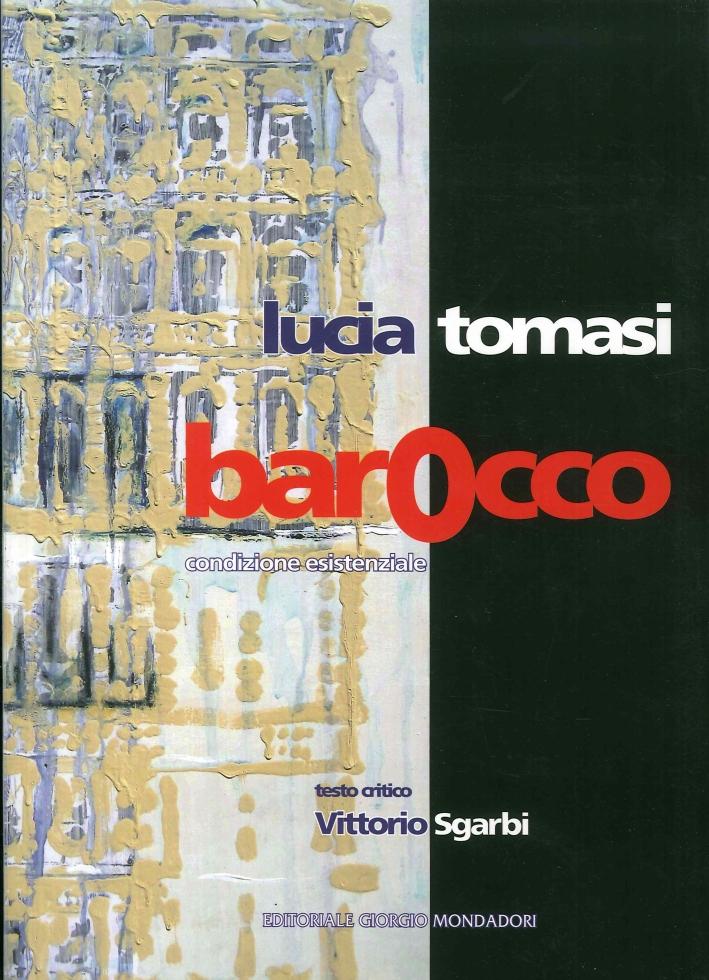 Lucia Tomasi. Barocco. Condizione Esistenziale.