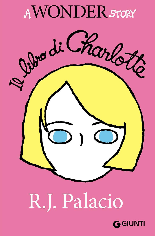 Il libro di Charlotte. A wonder story.
