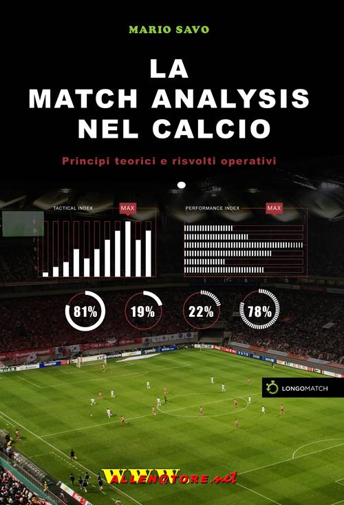 La match analysis nel calcio. Principi teorici e risvolti operativi.