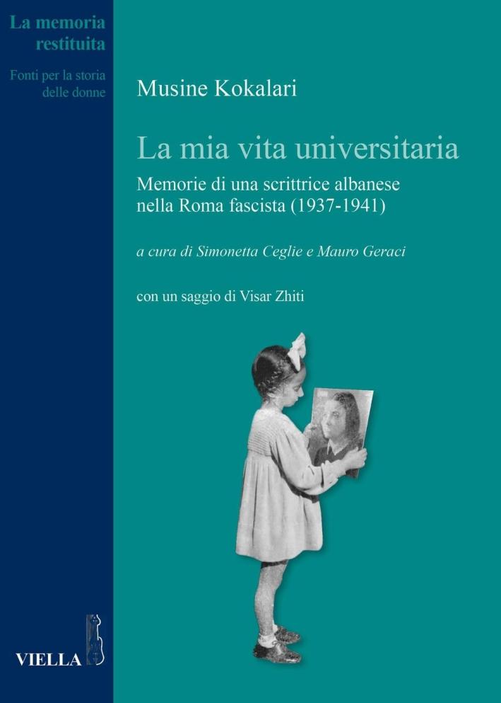 La mia vita universitaria. Memorie di una scrittrice albanese nella Roma fascista (1937-1941).