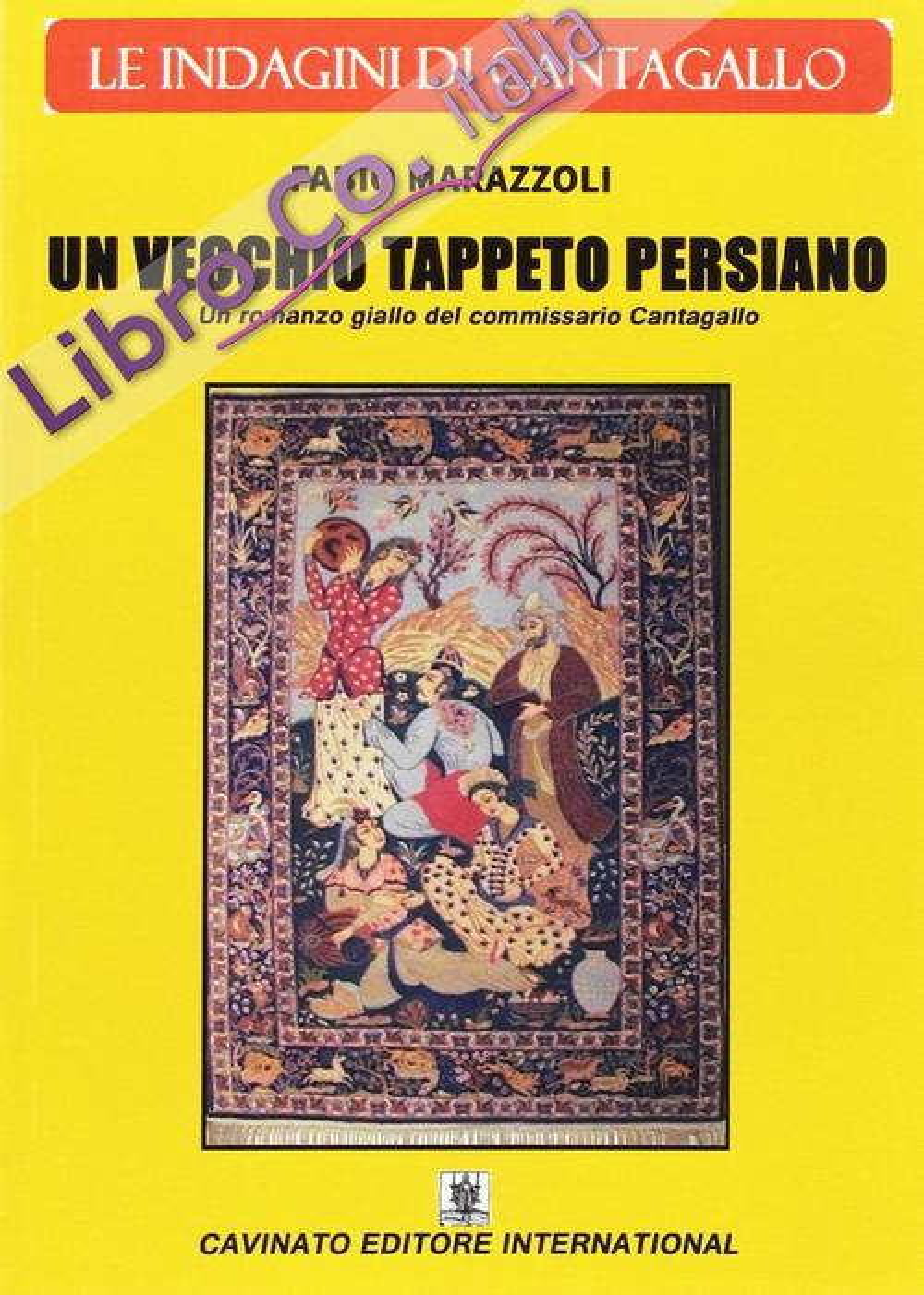 Un vecchio tappeto persiano. Le indagini del commissario Cantagallo.