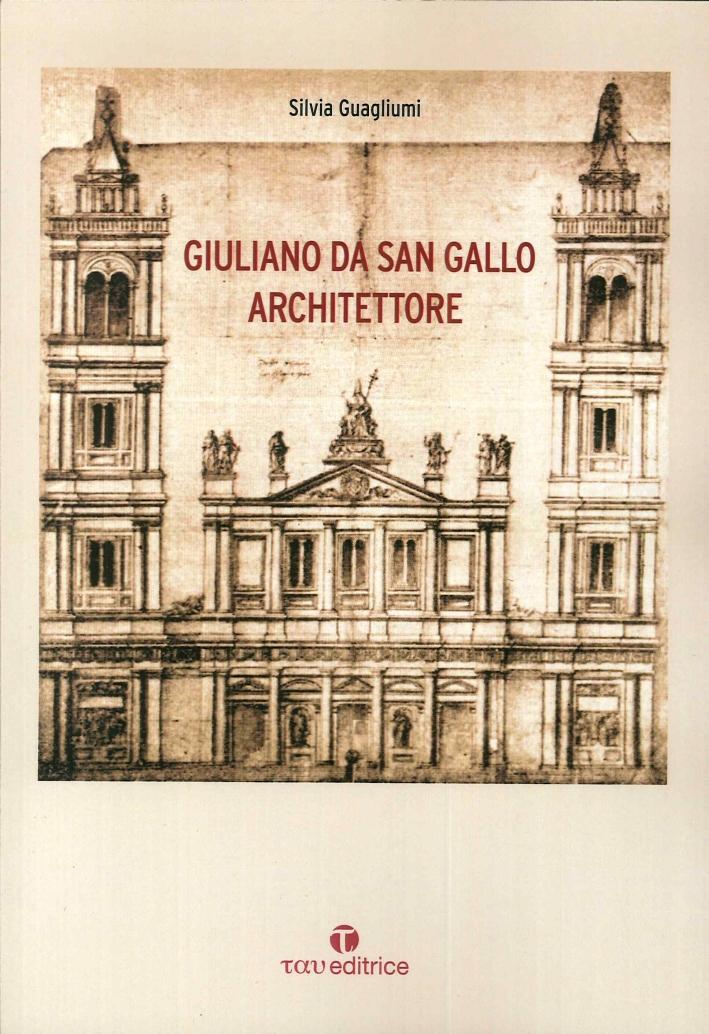 Giuliano Da Sangallo Architettore.