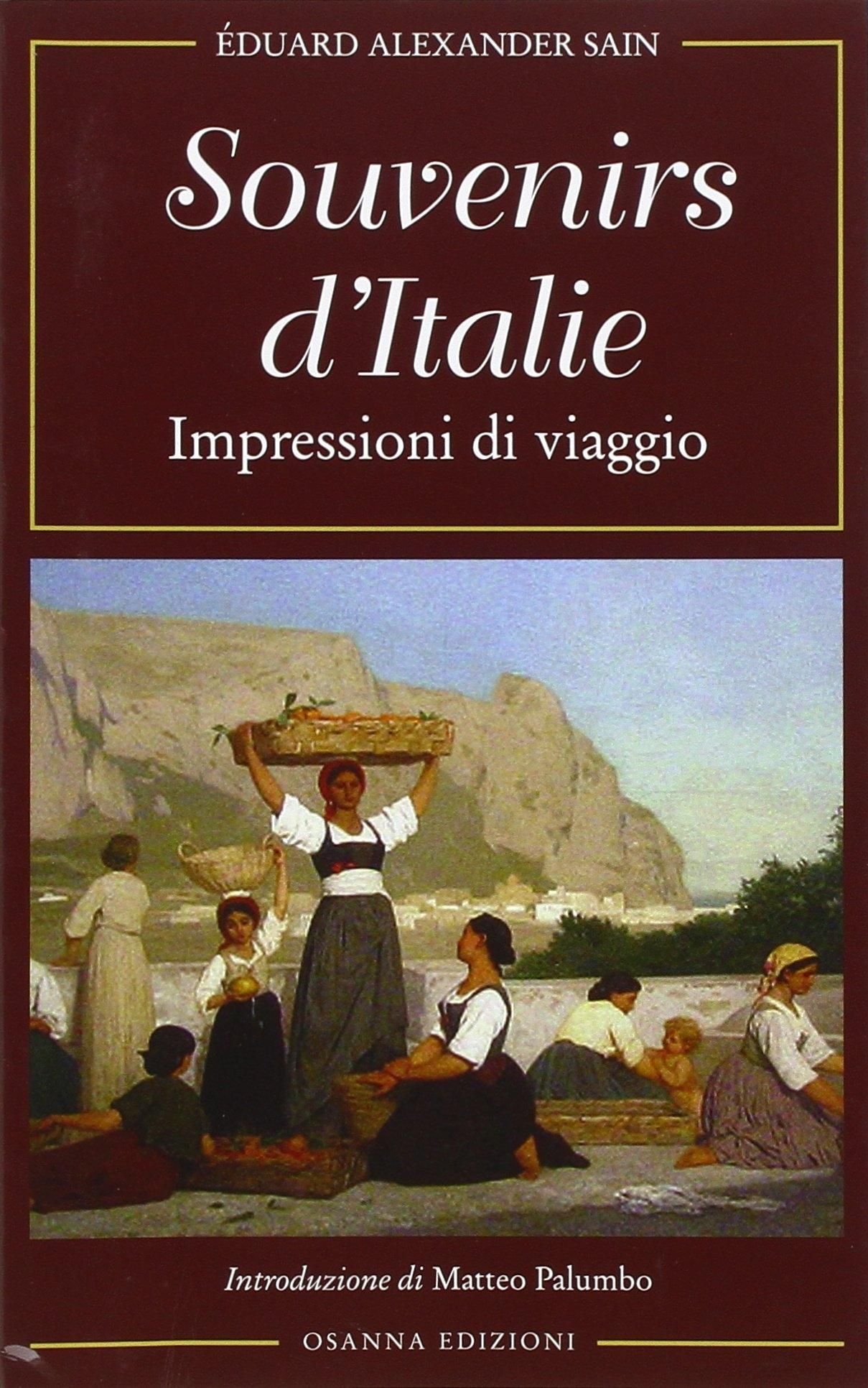 Souvenir d'Italie. Impressioni di viaggio.