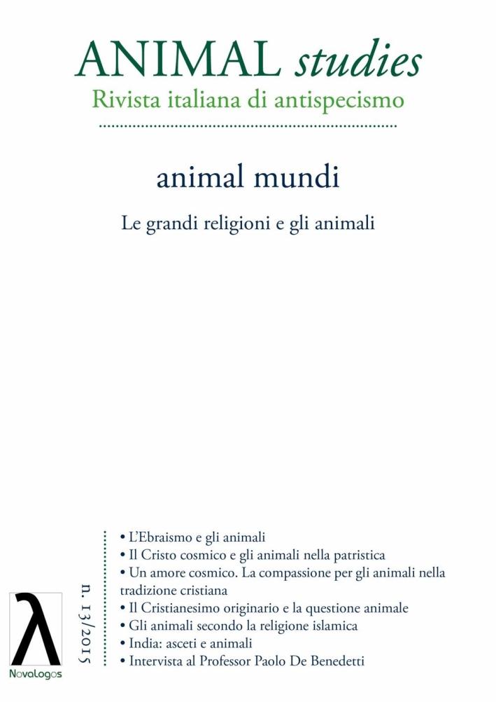 Animal studies. Rivista italiana di antispecismo. Vol. 13: Animal mundi. Le grandi religioni e gli animali