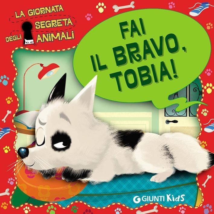 Fai il bravo, Tobia! La giornata segreta degli animali.